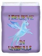 I Believe In Unibulls Duvet Cover