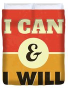 I Can And I Will Duvet Cover