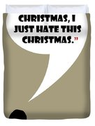 I Don't Hate Christmas - Mad Men Poster Don Draper Quote Duvet Cover