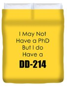 I Have A Dd 214 5441.02 Duvet Cover
