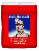 I Have A Real War Job Duvet Cover
