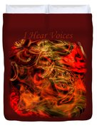 I Hear Voices Duvet Cover