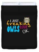 I Just Freaking Love Owls Ok Duvet Cover