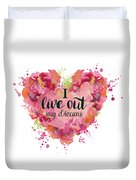 I Live Out My Dreams Duvet Cover
