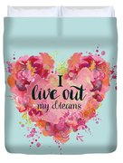 I Live Out My Dreams II Duvet Cover