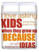 I Love Asking Kids Phrase Duvet Cover