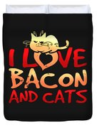 I Love Bacon And Cats Duvet Cover