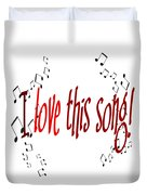 I Love This Song Duvet Cover