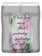 I Love You More Than Yesterday 2 Duvet Cover