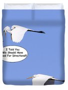I Told You We Should Have Asked For Directions Duvet Cover