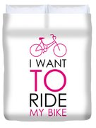 I Want To Ride My Bike Duvet Cover