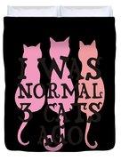 I Was Normal 3 Cats Agog Duvet Cover