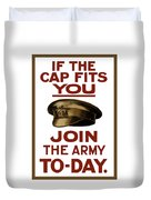 If The Cap Fits You Join The Army Duvet Cover