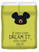 If You Can Dream It, You Can Do It Duvet Cover