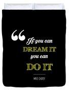 If You Can Dream It You Can Do It Duvet Cover