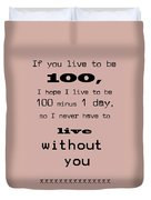If You Live To Be 100 Duvet Cover