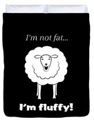 I'm Not Fat Duvet Cover