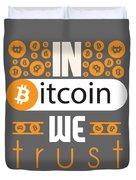 In Bitcoin We Trust Duvet Cover