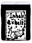 Inhale Exhale Repeat Duvet Cover