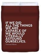 Inspirational Quotes Series 009 Thomas Edison Duvet Cover