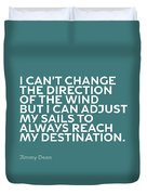 Inspirational Quotes Series 012 Jimmy Dean Duvet Cover