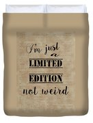 Inspiring Quotes Not Weird Just A Limited Edition Duvet Cover