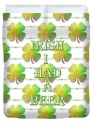 Irish I Had A Beer Typography Duvet Cover