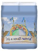 It's A Small World Entrance Original Work Duvet Cover