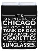 Its 106 Miles To Chicago Duvet Cover