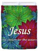 Jesus The Reason For The Season Christmas  Duvet Cover