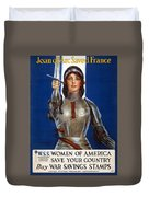 Joan Of Arc Saved France. Women Of America Save Your Country. Buy War Savings Stamps Duvet Cover