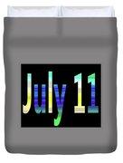 July 11 Duvet Cover