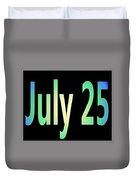 July 25 Duvet Cover