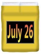 July 26 Duvet Cover