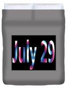 July 29 Duvet Cover