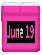 June 19 Duvet Cover