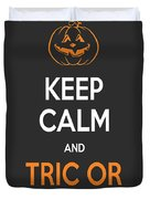 Keep Calm And Trick Or Treat Halloween Sign Duvet Cover