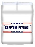 Keep 'em Flying Duvet Cover by War Is Hell Store