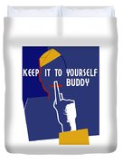 Keep It To Yourself Buddy Duvet Cover