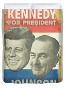 Kennedy For President Johnson For Vice President Duvet Cover