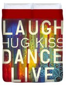 Laugh Hug Kiss Dance Live Duvet Cover by Carla Bank