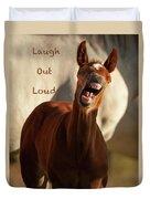Laugh Out Loud Duvet Cover