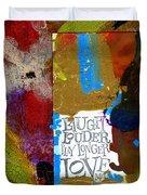 Laugh Play Love Duvet Cover