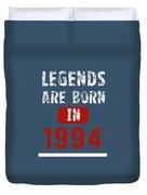 Legends Are Born In 1994 Duvet Cover