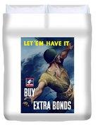 Let Em Have It - Buy Extra Bonds Duvet Cover