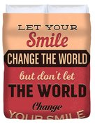 Let Your Smile Change The World Duvet Cover