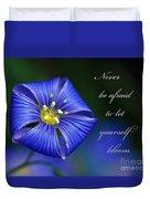 Let Yourself Bloom Duvet Cover