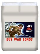Let's All Fight Buy War Bonds Duvet Cover