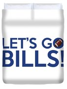 Let's Go Bills Duvet Cover