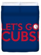 Let's Go Cubs Duvet Cover